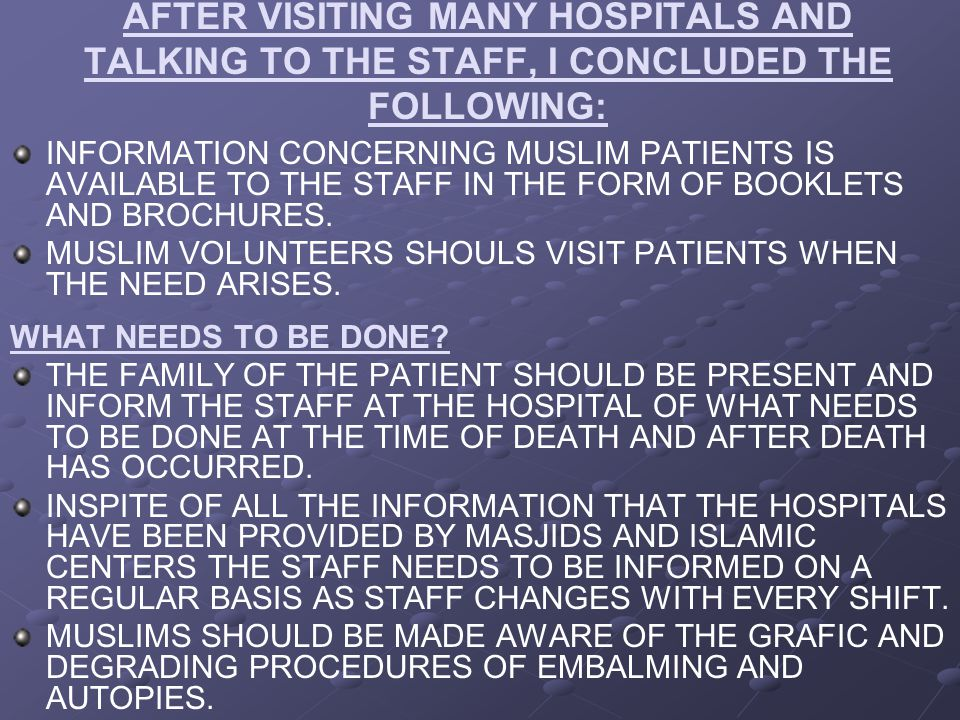 AFTER VISITING MANY HOSPITALS AND TALKING TO THE STAFF, I CONCLUDED THE FOLLOWING: