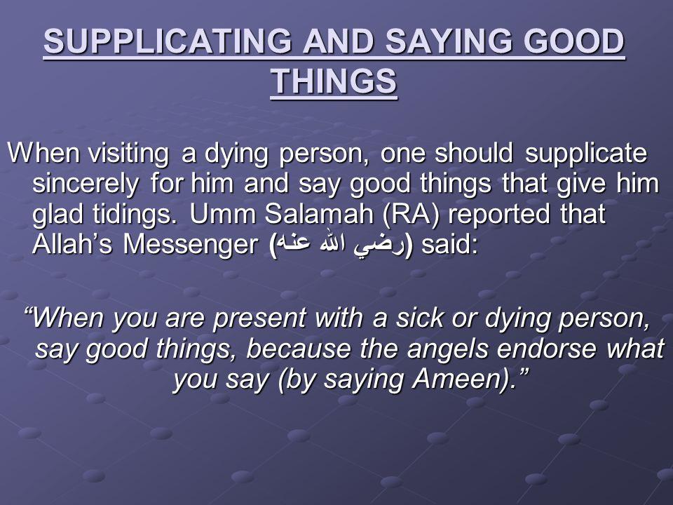 SUPPLICATING AND SAYING GOOD THINGS