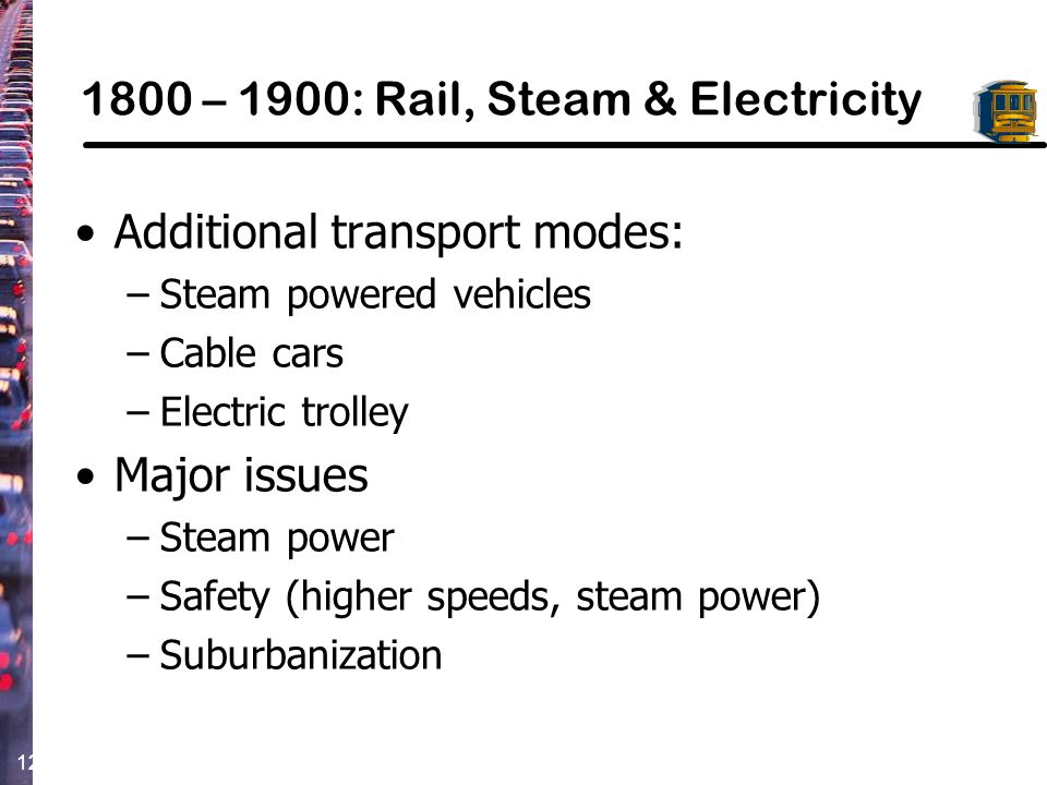 1800 – 1900: Rail, Steam & Electricity