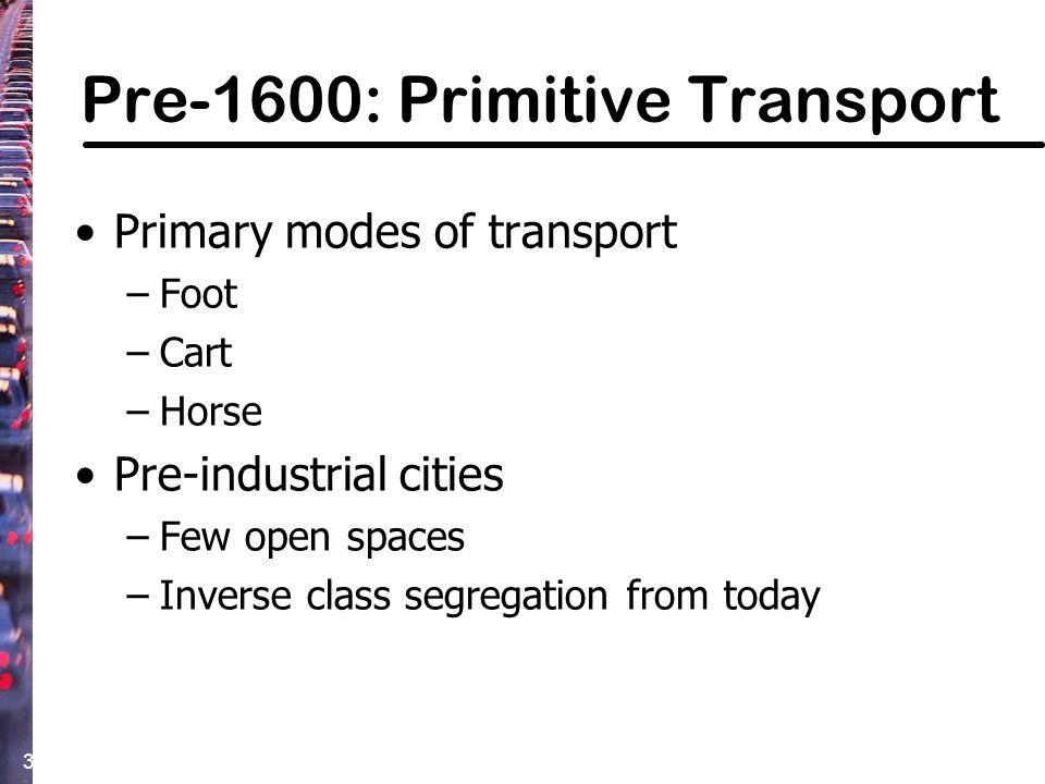 Pre-1600: Primitive Transport