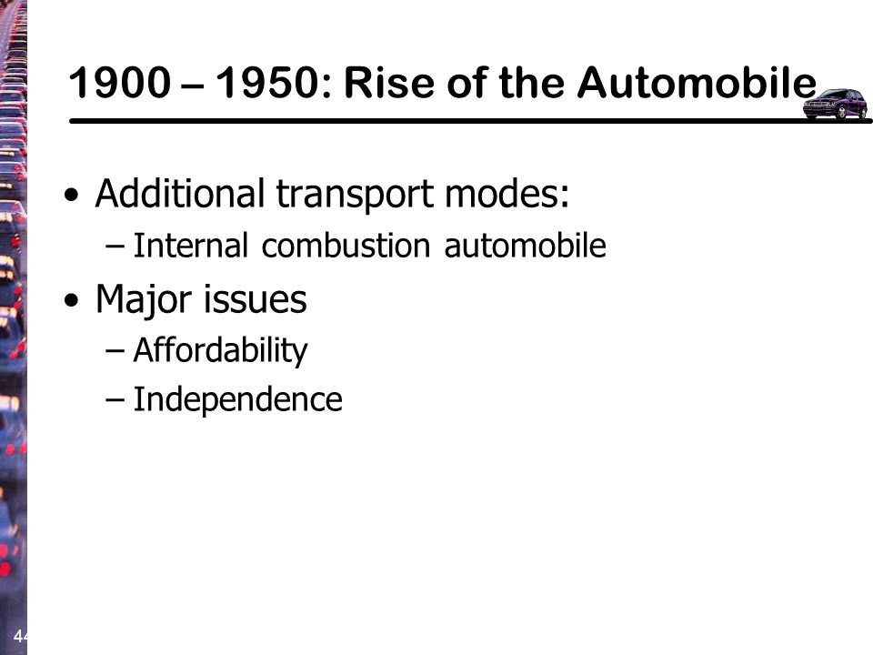 1900 – 1950: Rise of the Automobile