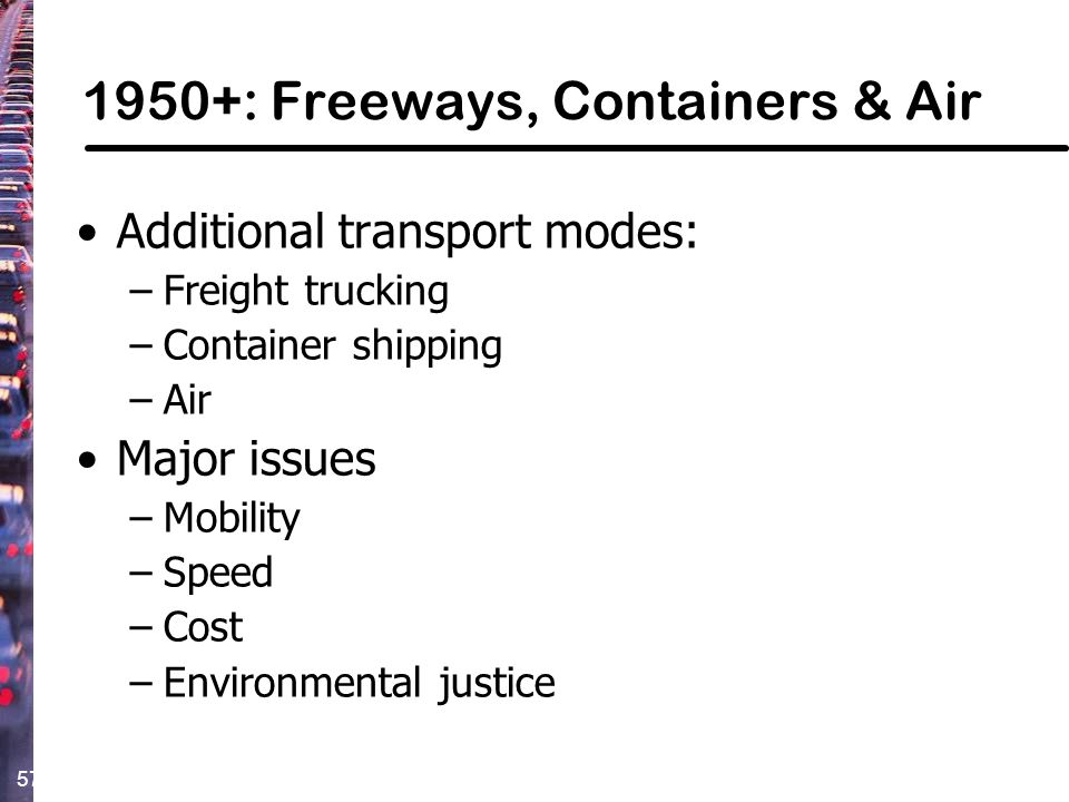 1950+: Freeways, Containers & Air