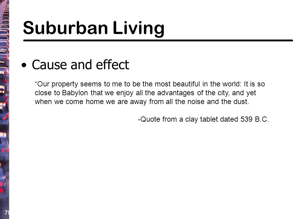 Suburban Living Cause and effect