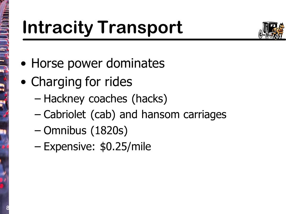 Intracity Transport Horse power dominates Charging for rides