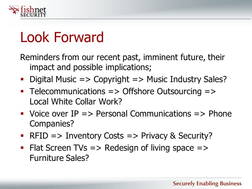 Look Forward Reminders from our recent past, imminent future, their impact and possible implications;