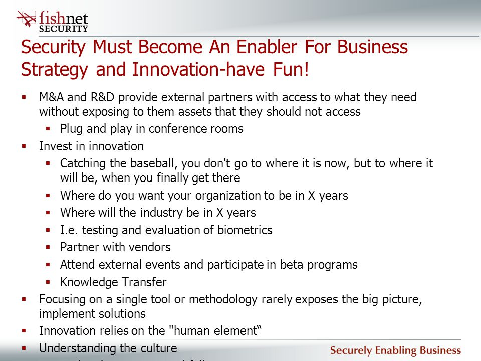 Security Must Become An Enabler For Business Strategy and Innovation-have Fun!