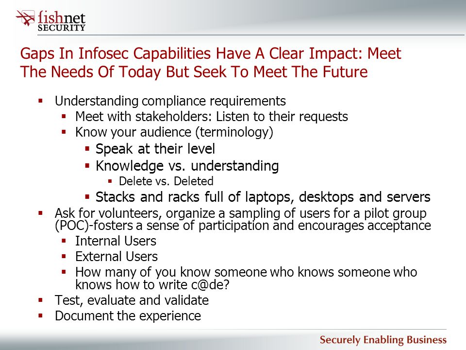 Gaps In Infosec Capabilities Have A Clear Impact: Meet The Needs Of Today But Seek To Meet The Future