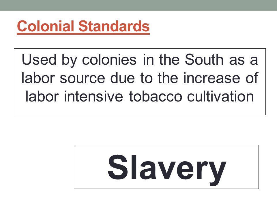 Slavery Colonial Standards