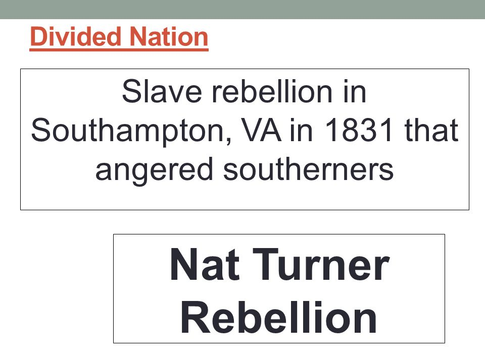 Slave rebellion in Southampton, VA in 1831 that angered southerners