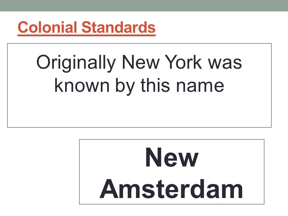 Originally New York was known by this name