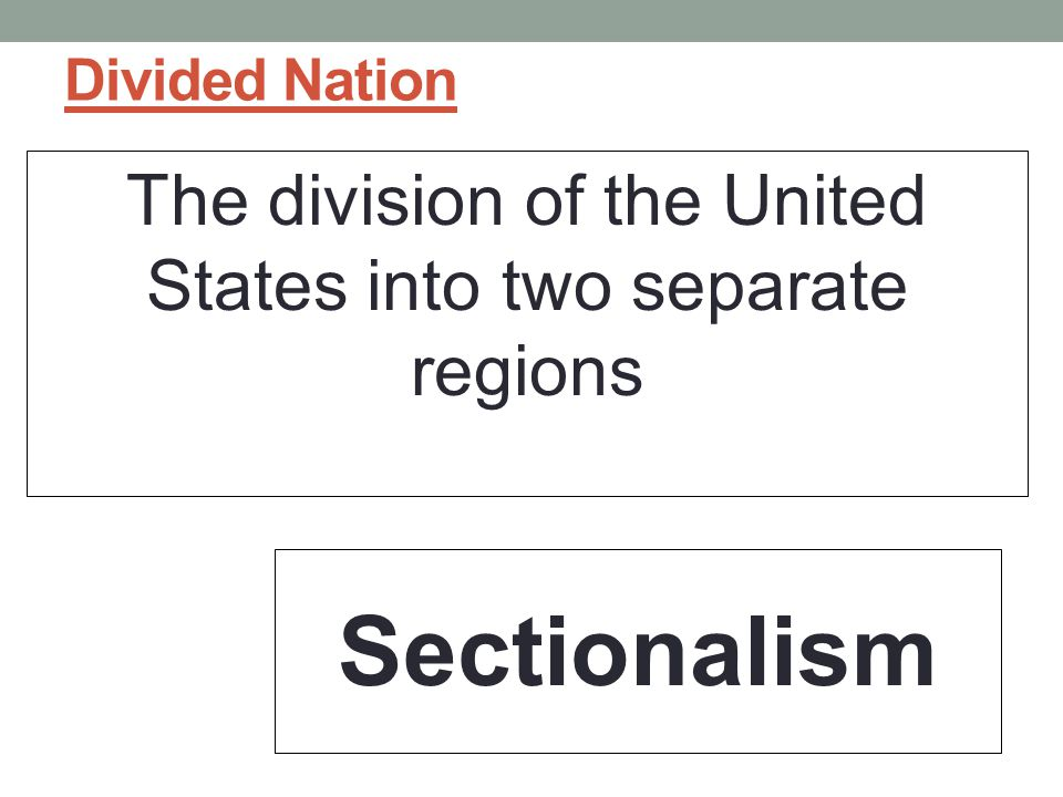 The division of the United States into two separate regions