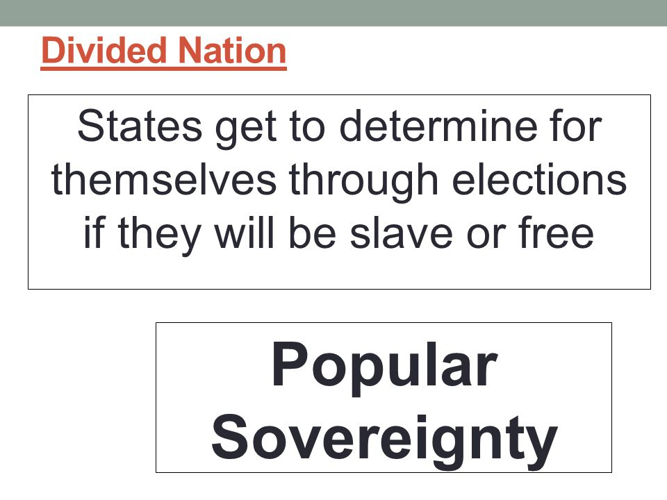Divided Nation States get to determine for themselves through elections if they will be slave or free.