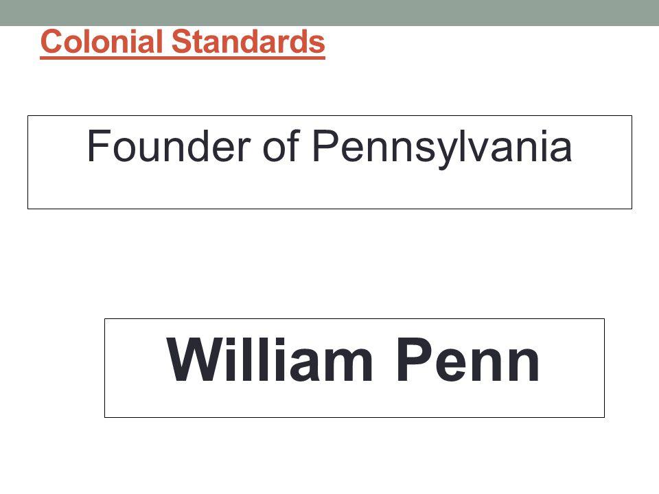 Founder of Pennsylvania