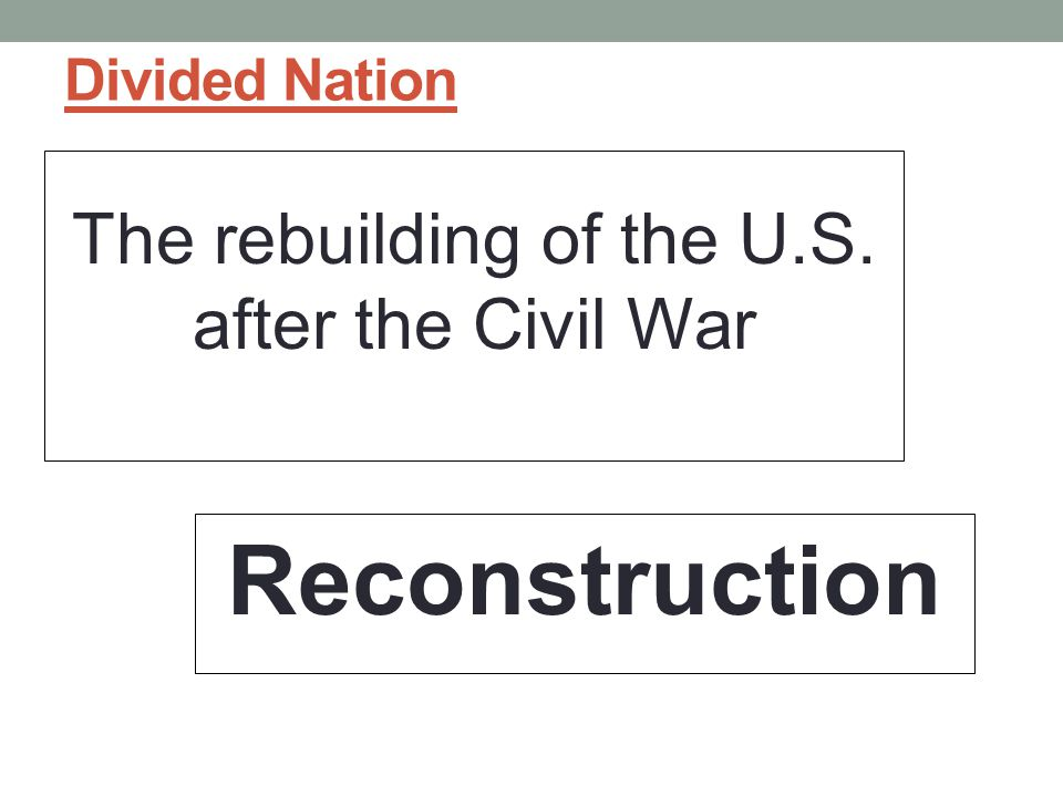The rebuilding of the U.S. after the Civil War