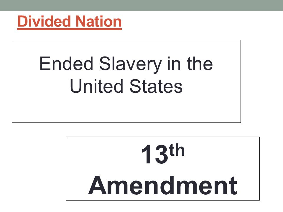 Ended Slavery in the United States