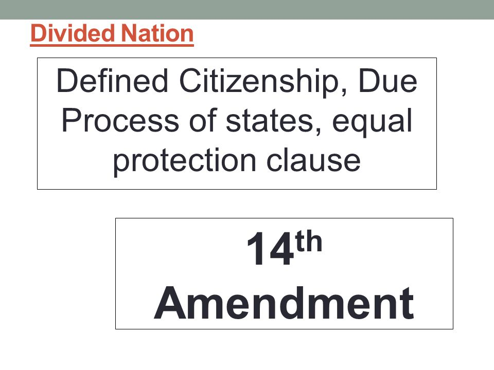 Defined Citizenship, Due Process of states, equal protection clause