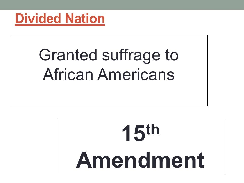 Granted suffrage to African Americans