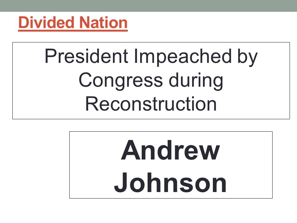 President Impeached by Congress during Reconstruction