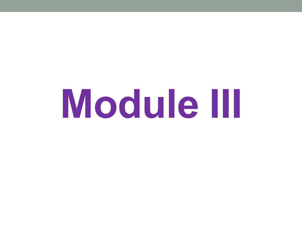 Module III