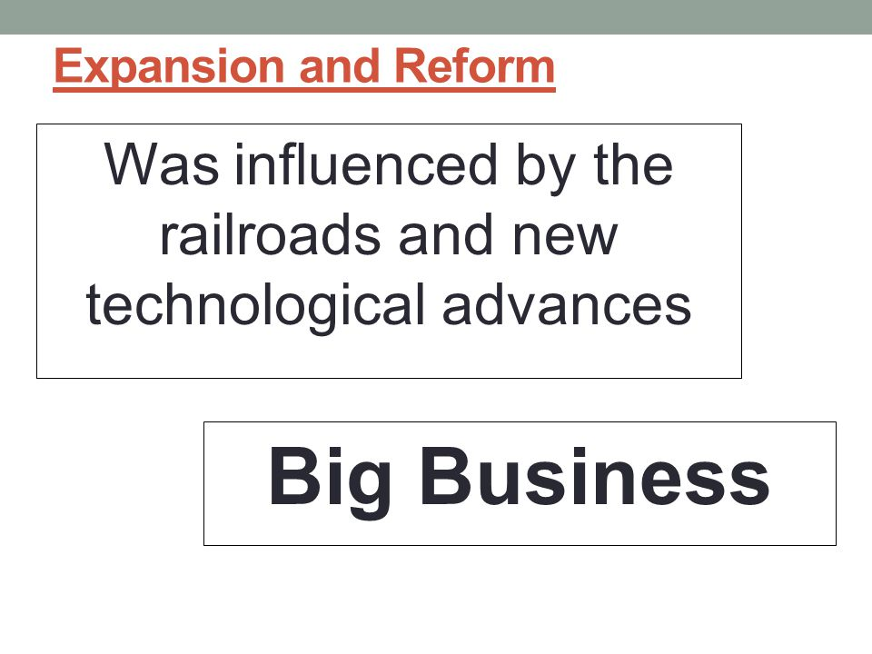 Was influenced by the railroads and new technological advances