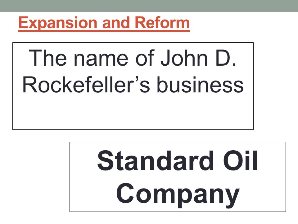 The name of John D. Rockefeller's business