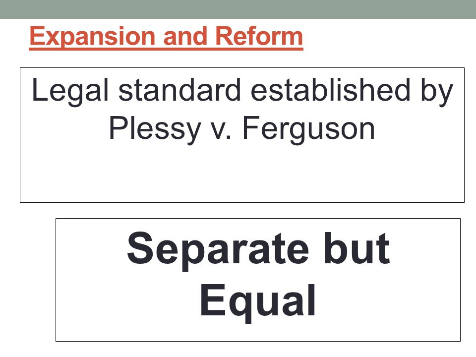 Legal standard established by Plessy v. Ferguson