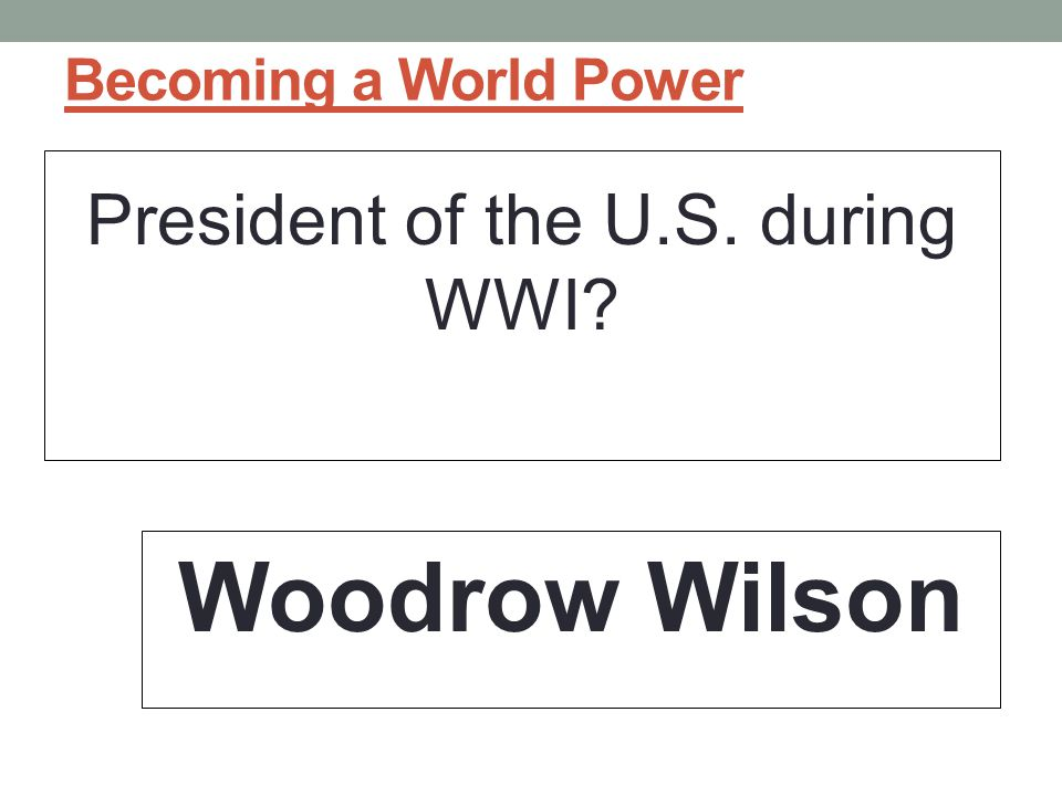 President of the U.S. during WWI