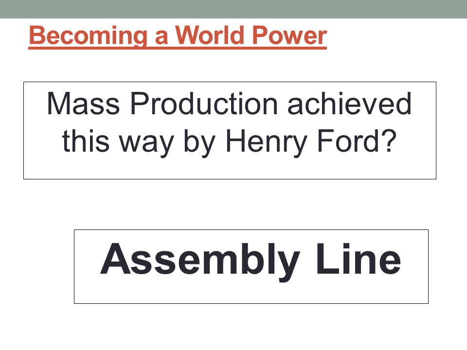 Mass Production achieved this way by Henry Ford