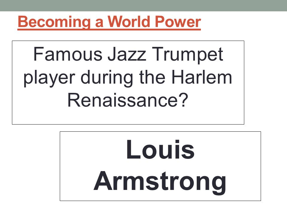 Famous Jazz Trumpet player during the Harlem Renaissance