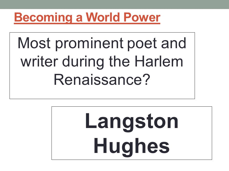 Most prominent poet and writer during the Harlem Renaissance