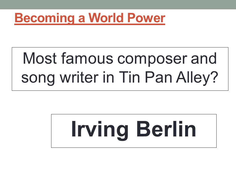 Most famous composer and song writer in Tin Pan Alley