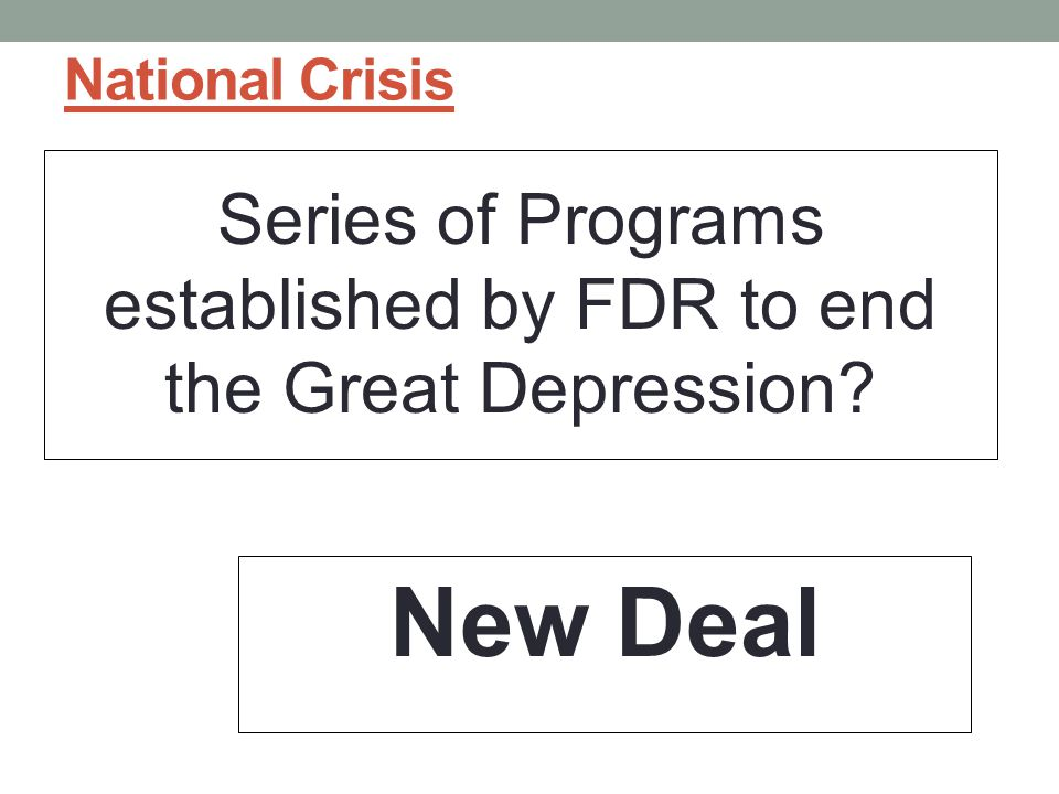 Series of Programs established by FDR to end the Great Depression