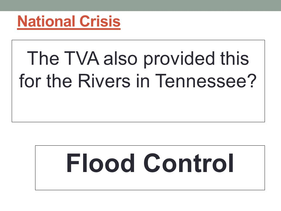 The TVA also provided this for the Rivers in Tennessee
