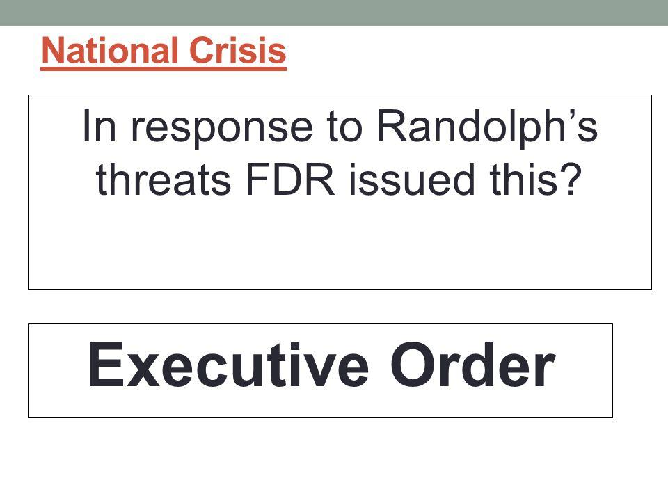 In response to Randolph's threats FDR issued this