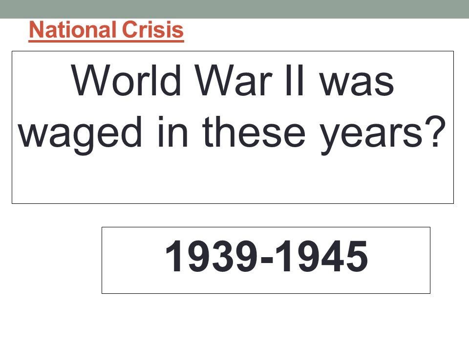 World War II was waged in these years