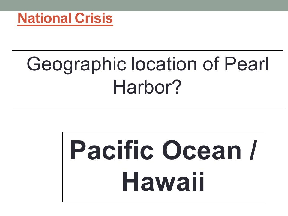 Geographic location of Pearl Harbor