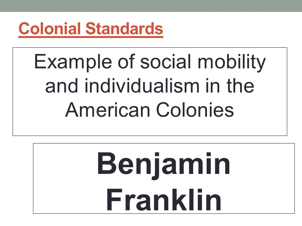 Example of social mobility and individualism in the American Colonies