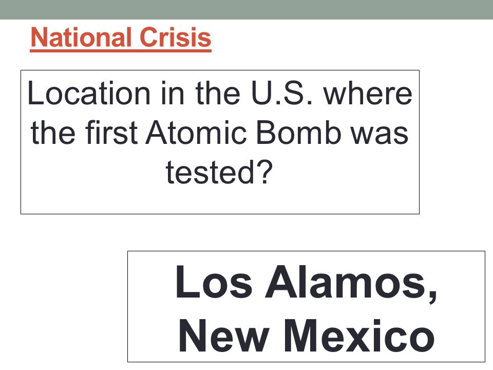 Location in the U.S. where the first Atomic Bomb was tested