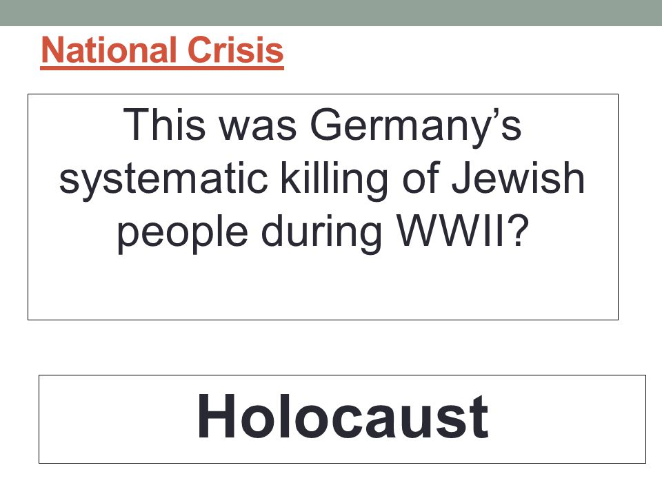 This was Germany's systematic killing of Jewish people during WWII