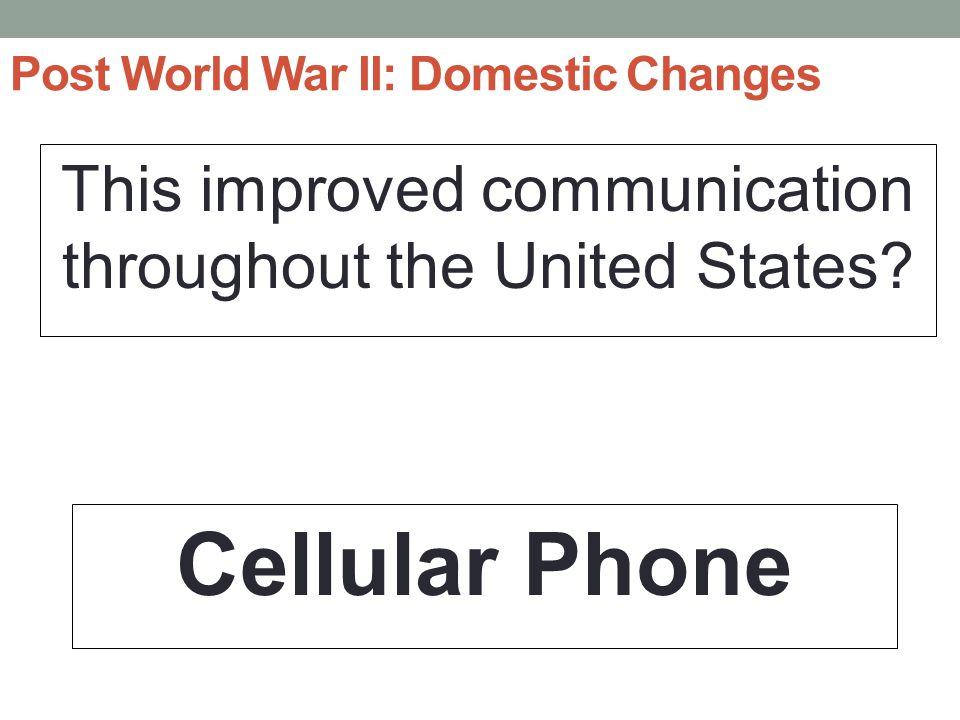 Post World War II: Domestic Changes