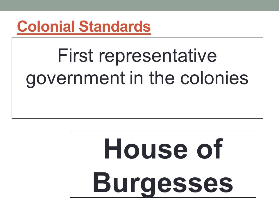 First representative government in the colonies