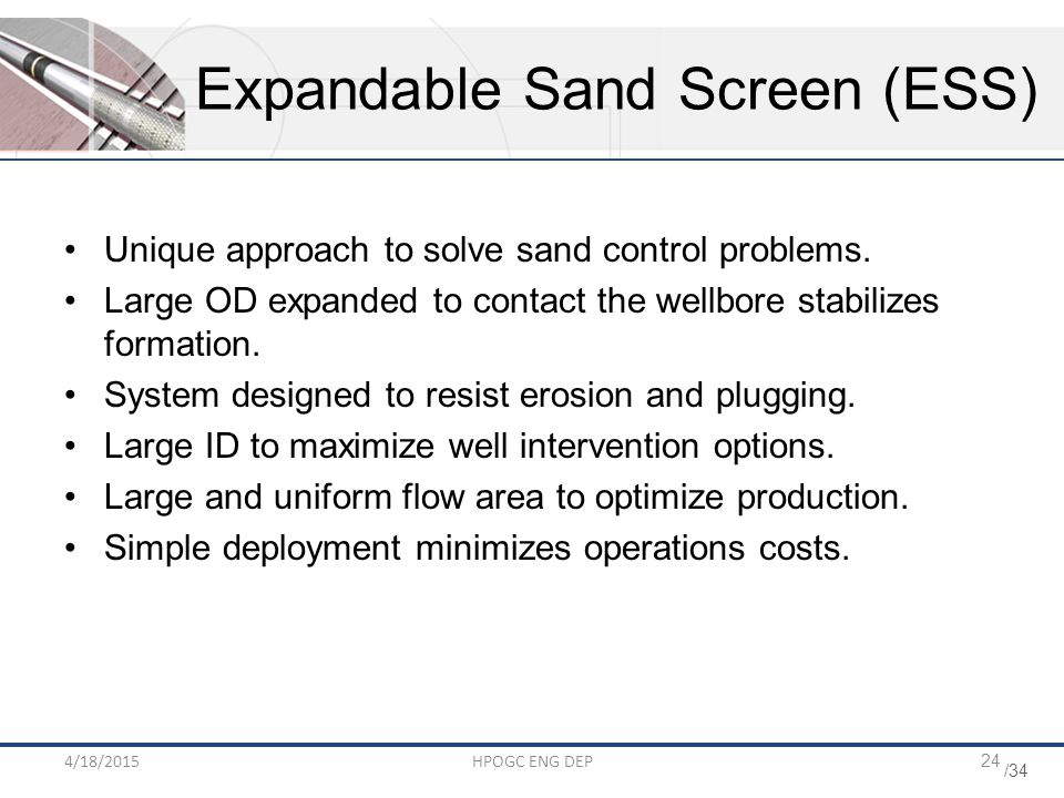 Expandable Sand Screen (ESS)