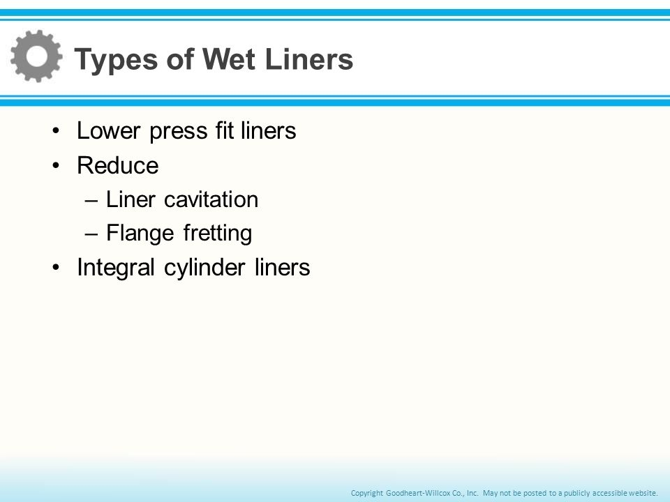 Types of Wet Liners Lower press fit liners Reduce