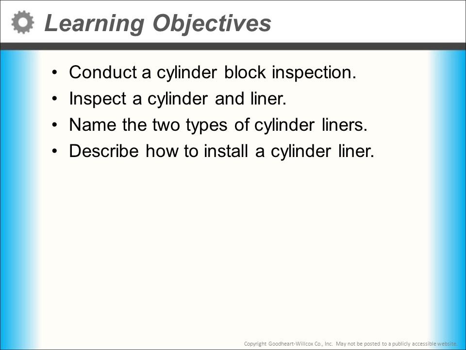 Learning Objectives Conduct a cylinder block inspection.