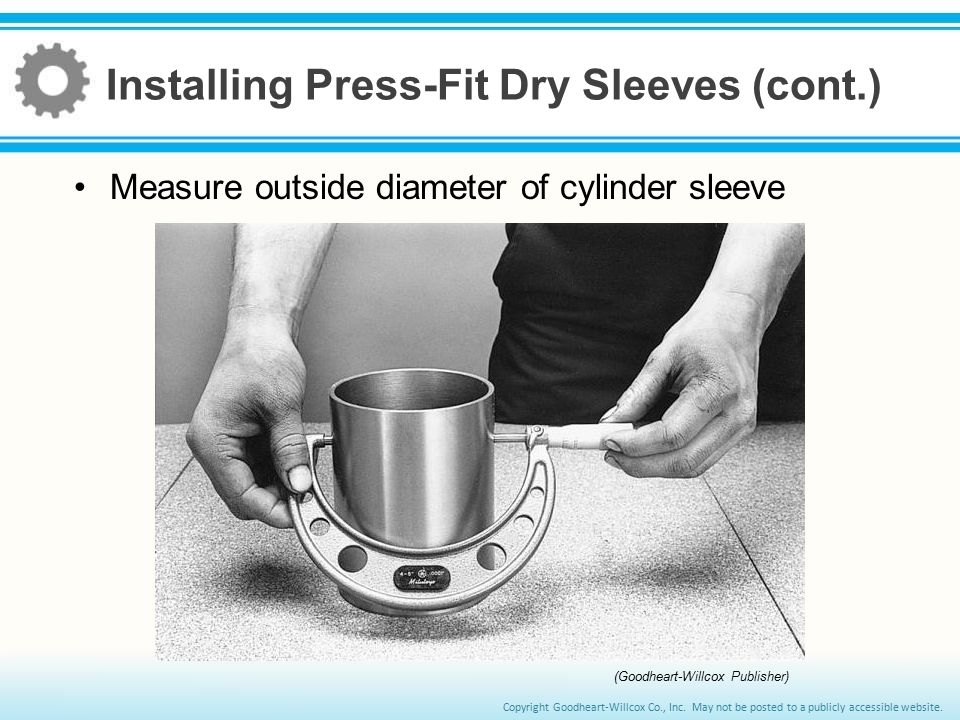 Installing Press-Fit Dry Sleeves (cont.)