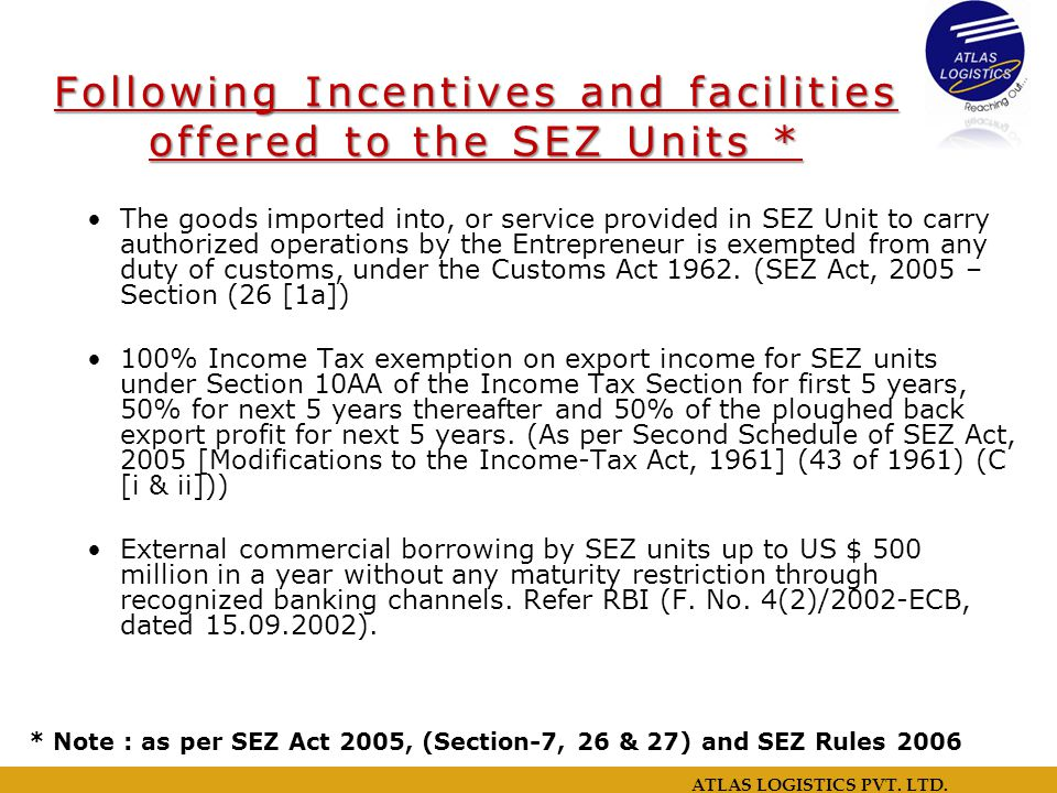 Following Incentives and facilities offered to the SEZ Units *