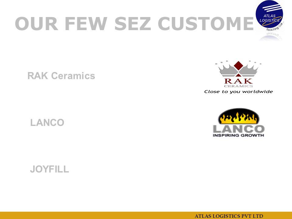 OUR FEW SEZ CUSTOMERS RAK Ceramics LANCO JOYFILL