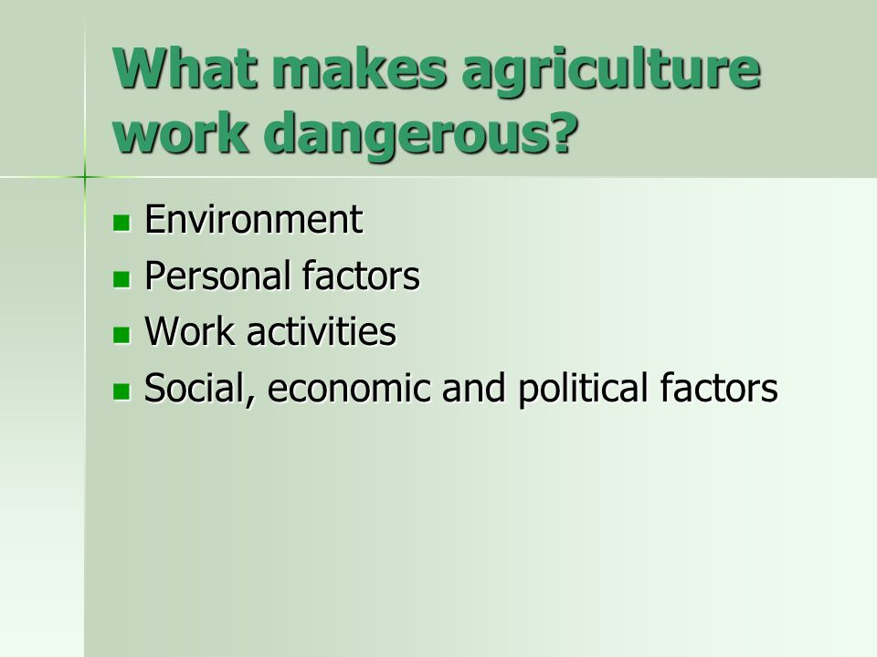 What makes agriculture work dangerous