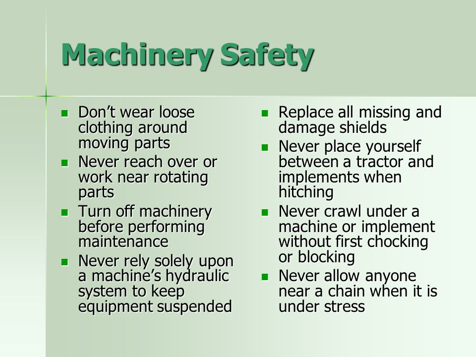 Machinery Safety Don't wear loose clothing around moving parts