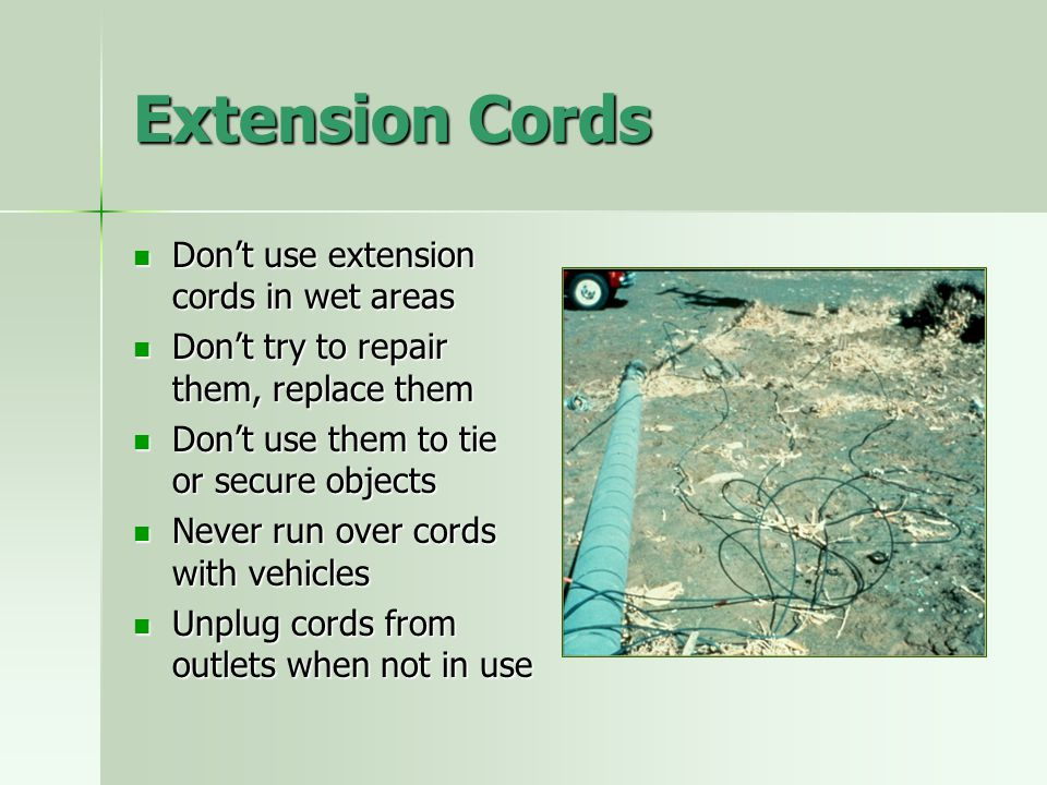 Extension Cords Don't use extension cords in wet areas